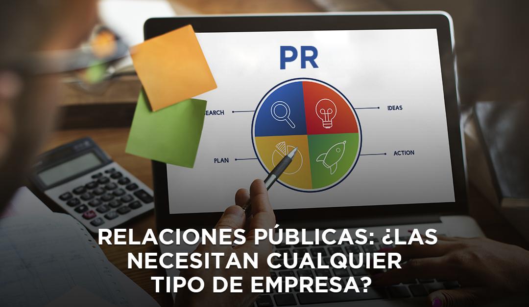 Relaciones Públicas: ¿Las necesitan cualquier tipo de empresa?