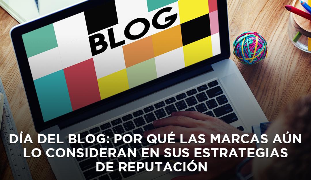 Día del blog: Por qué las marcas aún lo consideran en sus estrategias de reputación